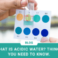 What is acidic water? Things you need to know