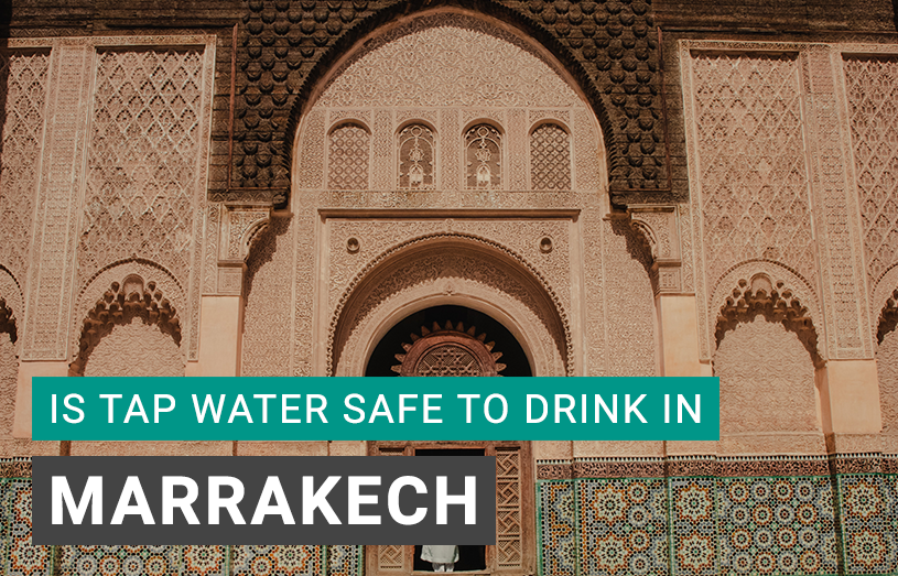Is Tap Water Safe to Drink in Marrakech