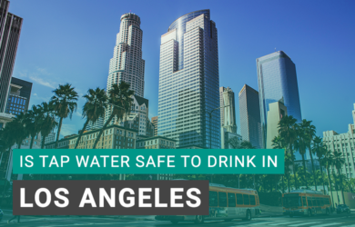 Is Tap Water Safe to Drink in Los Angeles